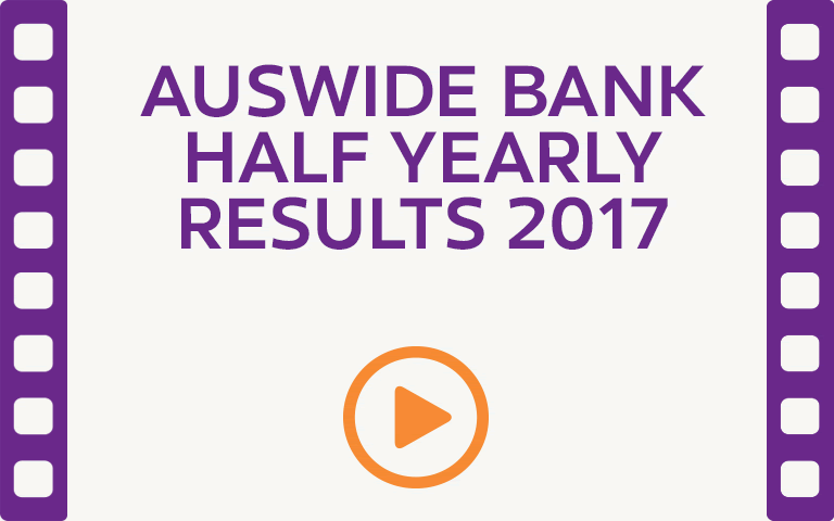 Auswide Bank Half Yearly Results 2017. Watch Video.