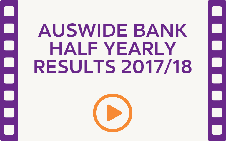 Auswide Bank Half Yearly Results 2018. Watch Video.
